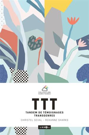 TTT : tandem de témoignages transgenres