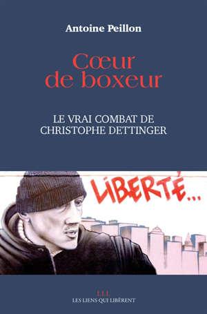 Coeur de boxeur : le vrai combat de Christophe Dettinger