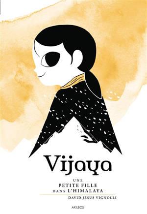 Vijaya : une petite fille dans l'Himalaya