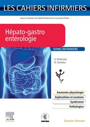 Hépato-gastro-entérologie : soins infirmiers
