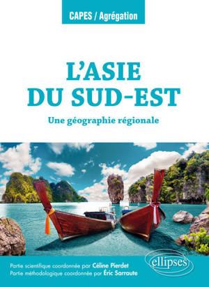 L'Asie du Sud-Est : une géographie régionale