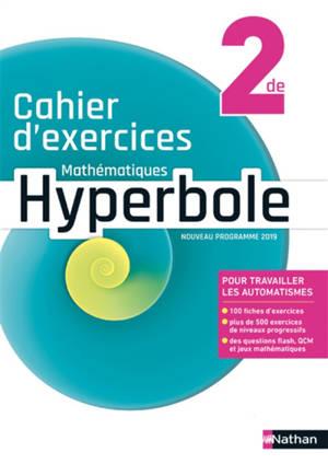 Hyperbole mathématiques 2de : cahier d'exercices : nouveau programme 2019