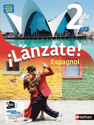 Lanzate ! : espagnol 2de A2-B1 : nouveaux programmes 2019