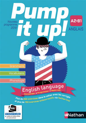 Pump it up ! : anglais 2de B1 : nouveau programme 2019