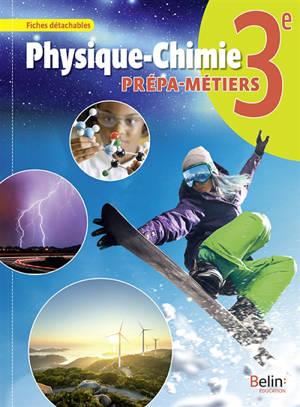 Physique chimie 3e : prépa-métiers : fiches détachables