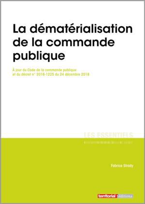 La dématérialisation de la commande publique : à jour du Code de la commande publique et du décret n° 2018-1225 du 24 décembre 2018