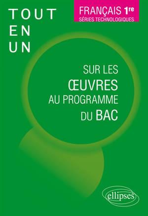 Français 1re, séries technologiques : tout-en-un sur les oeuvres au programme du bac