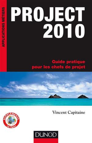 Project 2010 : guide pratique pour les chefs de projet