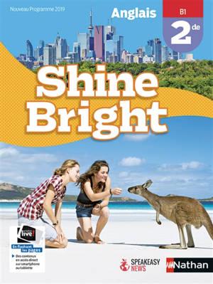Shine bright, anglais 2de, B1 : nouveau programme 2019