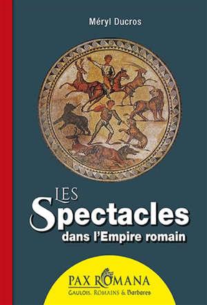 Les spectacles dans l'Empire romain