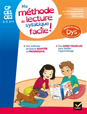Ma méthode de lecture syllabique facile ! : CP, CE1, CE2, 6-9 ans : adapté aux enfants dys ou en difficulté d'apprentissage