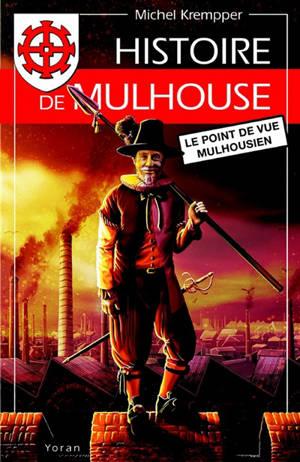 Histoire de Mulhouse : le point de vue mulhousien