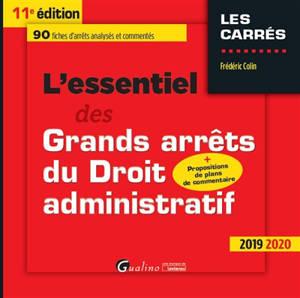 L'essentiel des grands arrêts du droit administratif : 2019-2020 : 90 fiches d'arrêts analysés et commentés + propositions de plans de commentaire