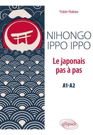 Nihongo ippo ippo, le japonais pas à pas, A1-A2
