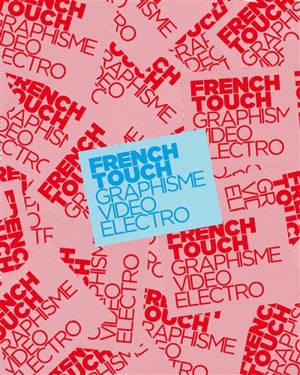 French Touch : graphisme, vidéo, électro : exposition, Paris, Musée des arts décoratifs, du 10 octobre 2012 au 31 mars 2013