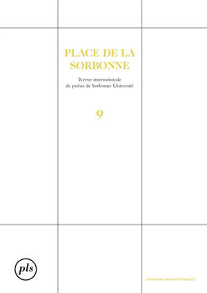 Place de la Sorbonne : revue internationale de poésie de Paris-Sorbonne. n° 9