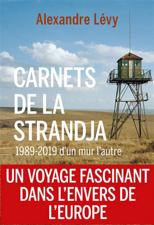 Carnets de la Strandja : 1989-2019, d'un mur l'autre