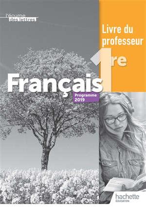 L'écume des lettres : français 1re, programme 2019 : livre du professeur