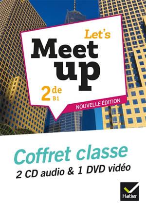 Let's meet up !, anglais 2de B1 : coffret classe 2 CD audio & 1 DVD vidéo