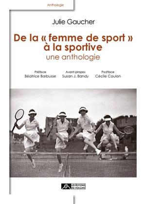 De la femme de sport à la sportive : une anthologie