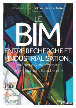 Le BIM entre recherche et industrialisation : ingénierie & architecture, enseignement & recherche