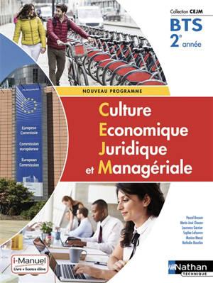 Culture économique, juridique et managériale BTS 2e année : nouveau programme : livre + licence élève
