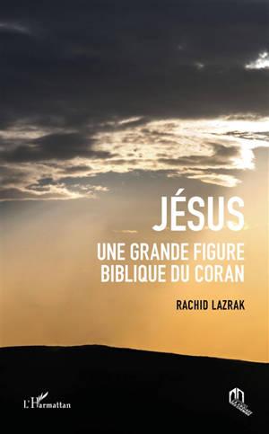 Jésus : une grande figure biblique du Coran