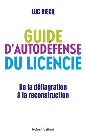 Guide d'autodéfense du licencié : de la déflagration à la reconstruction