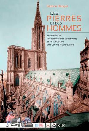 Des pierres et des hommes : le chantier de la cathédrale de Strasbourg
