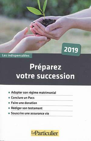 Préparez votre succession : 2019
