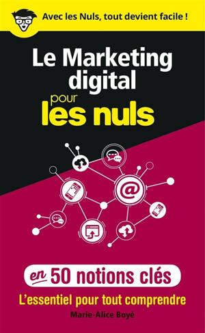 Le marketing digital pour les nuls en 50 notions clés : l'essentiel pour tout comprendre