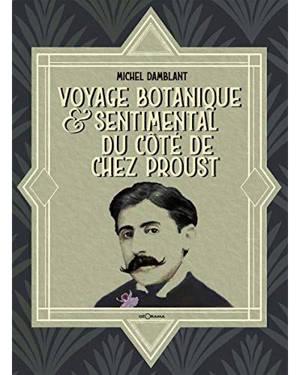 Voyage botanique & sentimental du côté de chez Proust