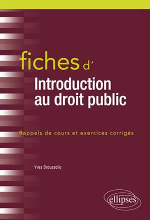 Fiches d'introduction au droit public : rappels de cours et exercices corrigés