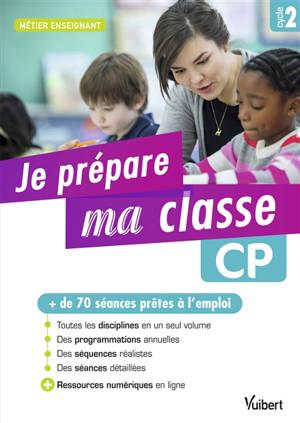 Je prépare ma classe : CP, cycle 2