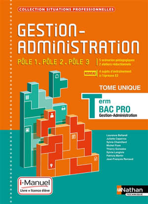 Gestion-administration, pôle 1, pôle 2, pôle 3 : terminale bac pro gestion-administration : i-manuel, livre + licence élève
