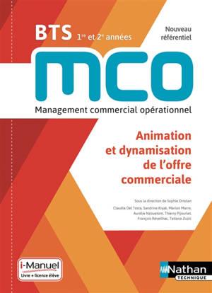Animation et dynamisation de l'offre commerciale : BTS MCO 1re et 2e années, nouveau référentiel : livre + licence élève