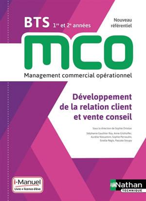 Développement de la relation client et vente conseil : BTS MCO 1re et 2e années : livre + licence élève