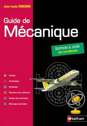 Guide de mécanique, BTS, DUT, licence, classes prépas PTSI et TSI