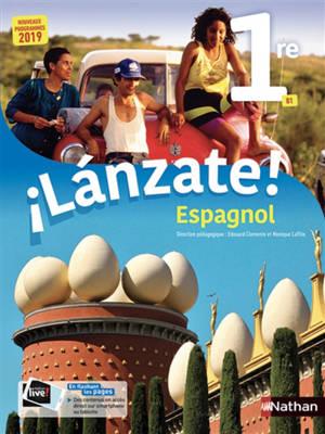 Lanzate ! : espagnol 1re, B1 : nouveaux programmes 2019