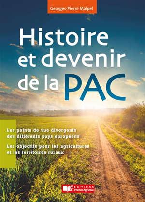 Histoire et devenir de la PAC : chronique d'une réforme permanente et inachevée