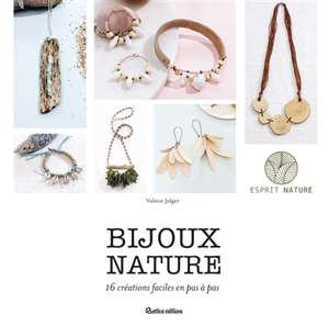 Bijoux nature : 16 créations faciles en pas à pas