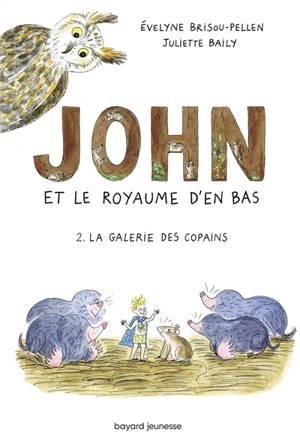 John et le royaume d'en bas. Volume 2, La galerie des copains
