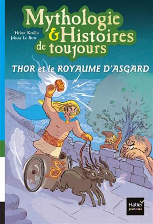 Mythologie & histoires de toujours. Volume 10, Thor et le royaume d'Asgard