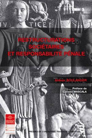 Restructurations sociétaires et responsabilité pénale