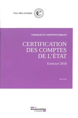 Certification des comptes de l'Etat : exercice 2018