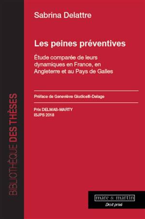 Les peines préventives : étude comparée de leurs dynamiques en France, en Angleterre et au pays de Galles
