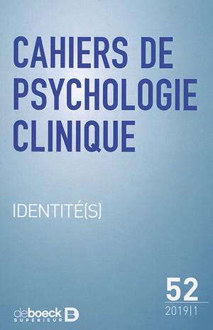 Cahiers de psychologie clinique. n° 52, Identité(s)