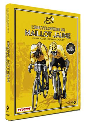 L'encyclopédie du maillot jaune : Tour de France