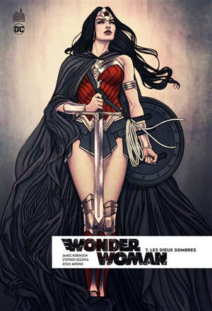 Wonder Woman rebirth. Volume 7, Les dieux sombres