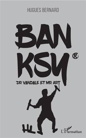 Banksy(R) : Dr Vandale et Mr Art